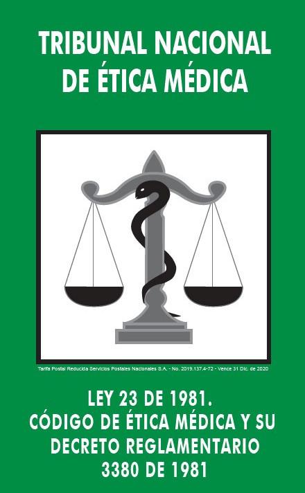 LEY 23 DE 1981. CÓDIGO DE ÉTICA MÉDICA Y SU DECRETO REGLAMENTARIO 3380 DE 1981